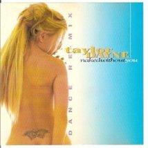 Naked Without You Taylor Dayne - $4.00