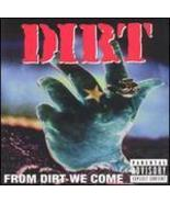 From Dirt We Come Dirt - $4.00