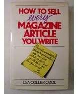 How to Sell Every Magazine Article You Write 1986 by Lisa Collier Cool - $4.00