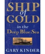 BRAND NEW HARDCOVER Ship of Gold in the Deep Blue Sea by Kinder Gary - $47.52