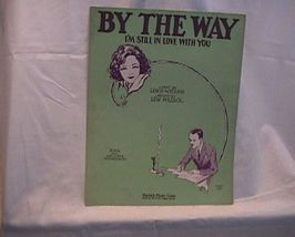 By the way I'm still In Love With You Vintage Sheet Music - $7.00