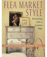 Flea Market Style by Chris Mead, Emelie Tolley (1998) - $16.00