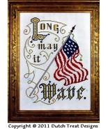 Long May It Wave patriotic cross stitch chart Dutch Treat Designs - $7.20