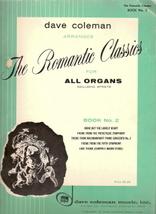 The Romantic Classics for All Organs Book No. 2 - $15.00