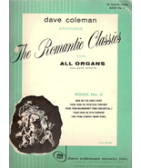The Romantic Classics for All Organs Book No. 2 - $15.00