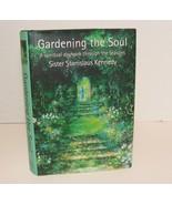 Gardening the Soul: A Spiritual Daybook Through the Seasons by Stanislau... - $15.99
