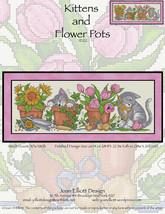 Kittens and Flower Pots JE122  cross stitch chart Joan Elliott Designs - $14.00