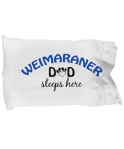 Weimaraner Mom and Dad Pillowcases (Dad) - $9.75