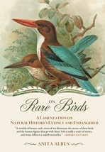 On Rare Birds : Natural History's Extinct and Endangered : New Softcover... - $17.95