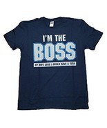 GILDAN I'M THE BOSS, MY WIFE SAID I COULD HAVE A TURN BLUE MEN'S DAD T-S... - $7.99