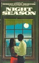 NIGHT SEASON [Paperback] [Jan 01, 1972] Robert O'Neil Bristow - $21.00