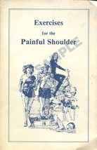 EXERCISES FOR THE PAINFUL SHOULDER [Pamphlet] Unruh Publications - $10.00