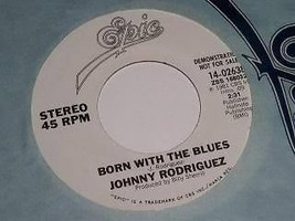 Johnny Rodriguez Born With The Blues 45 Rpm Phonograph Record Promotional - $12.99