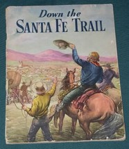 DOWN THE SANTA FE TRAIL VINTAGE SOFTBACK BOOK 1947 - $14.99