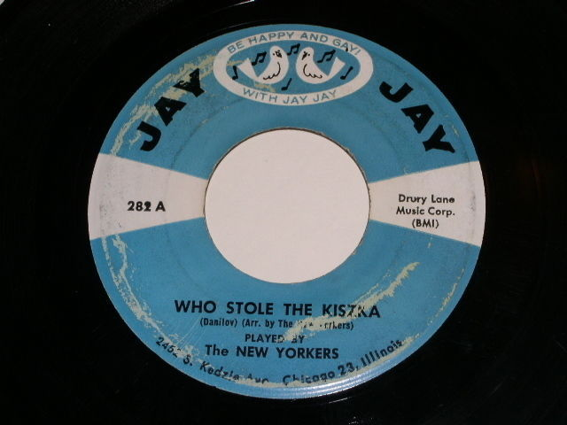 Primary image for The New Yorkers Who Stole The Kiszka 45 Rpm Vintage Jay Jay Label