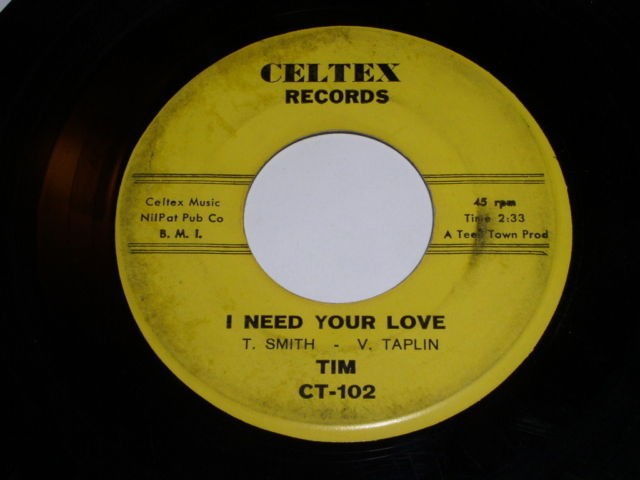 Primary image for Tim I Need Your Love My Side Of The Track 45 Rpm Record Celtex Label