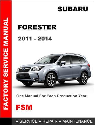 SUBARU FORESTER 2011 2012 2013 2014 FACTORY SERVICE REPAIR OEM WORKSHOP MANUAL