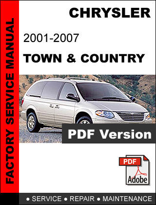 CHRYSLER TOWN & COUNTRY 2001 - 2007 FACTORY SERVICE REPAIR MAINTENANCE MANUAL