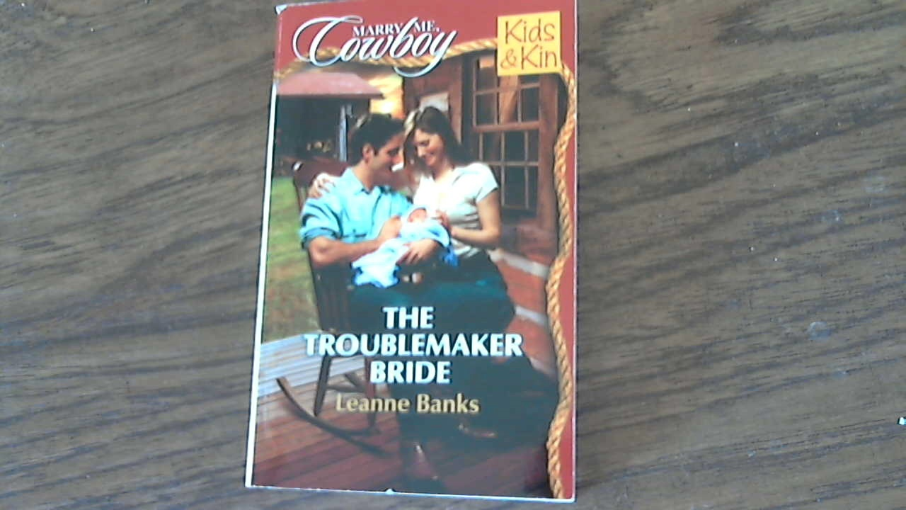 The Troublemaker Bride (Marry Me, Cowboy: Kids & Kin) By Leanne Bank (Paperback)