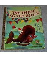 Little Golden Book  Happy Little Whale #393 - $5.00