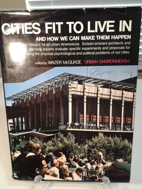 Cities Fit to Live in and How We Can Make Them Happen; MacMillan 1971 HC, No Frt