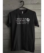 I Never Run Voluntarily So If I Am You Should Men's T-Shirt - Custom (5101) - $19.12+