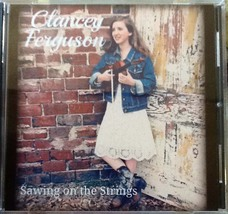 Sawing on the Strings ~ Clancey Ferguson ~ CD ~ New - $15.00