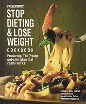 Prevention's Stop Dieting and Lose Weight Cookbook: Featuring the Seven-... - $6.79
