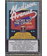 MADISON AVENUE Goes To The Opera Cassette Tape - $5.95