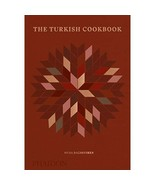 The Turkish Cookbook: The Culinary Traditions & Recipes from Turkey Dagd... - $49.00