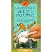 Care and Repair of Antique Metalware (Craftsman's Guides) [Sep 01, 1995]... - $39.93