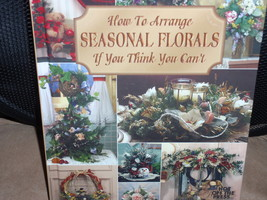 How to Arrange Seasonal Florals If You Think You Can't by Hot Off The Press - $9.95
