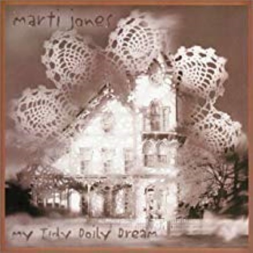 My Tidy Doily Dream by Marti Jones Cd