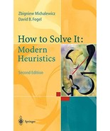 How to Solve It: Modern Heuristics [Hardcover] Michalewicz, Zbigniew and... - $20.67
