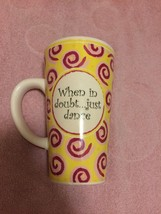 TUMBLEWEED POTTERY COFFEE MUG / CUP--WHEN IN DOUBT...JUST DANCE--FREE SH... - $16.05
