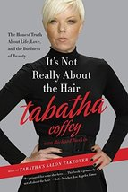 It's Not Really About the Hair: The Honest Truth About Life, Love, and the Busin image 1