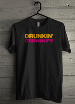 Drunkin' Grownups Men's T-Shirt - Custom (245) - $19.12+