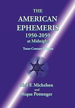 The American Ephemeris 1950-2050 at Midnight [Paperback] Michelsen, Neil... - $11.60