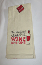 The Bottle's Empty Call Wine One One Tea Towel 100% Cotton New Red Dish ... - $14.84