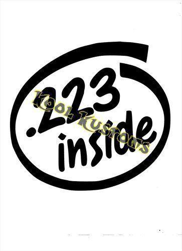 VINYL DECAL STICKER .223 INSIDE...GUN RIGHTS...NRA...CAR TRUCK WINDOW
