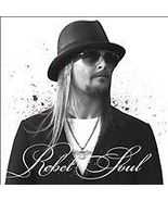 Kid Rock  (Rebel Soul)  - $2.00