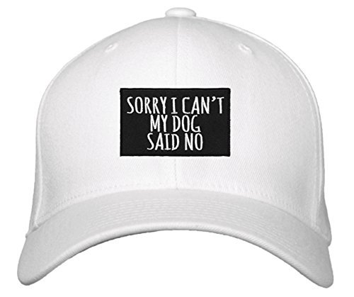 Sorry I Can't My Dog Said No Hat - Adjustable Cap (White)