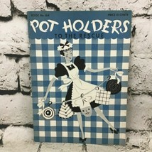 Pot holders To The Rescue Book No 164 The Spool Cotton Company Vintage 1941 - $19.79