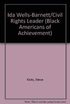 Ida Wells-Barnett/Civil Rights Leader (Black Americans of Achievement) [Mar 01,
