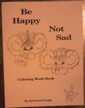 BE HAPPY NOT SAD (Come Sign with Me) [Paperback] Kristeen Gough - $6.67