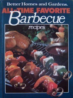 Better Homes And Gardens All Time Favorite Barbecue Recipes Mar 01 1977 Doris Food Beverages