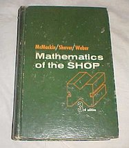 Mathematics of the Shop 3rd Edition By McMackin Shaver Weber Hardack 1970 [Hardc