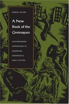 A New Book of the Grotesques: Contemporary Approaches to Sherwood Anders... - $19.39