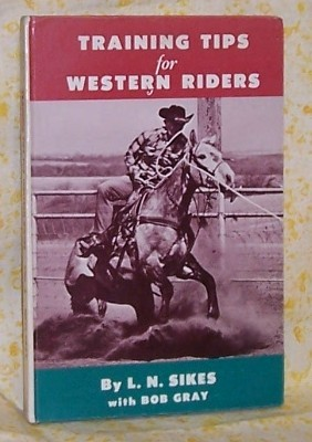 Training Tips for Western Riders Vol.2 L.N. Sikes