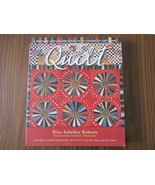 The Quilt, A History and Celebration of an American Art Form - Roberts 2010 - $12.99